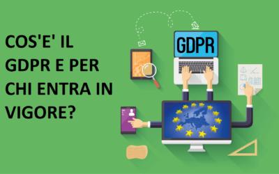 Cos'è il GDPR e per chi entra in vigore?
